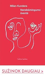 """Milan Kundera """"Nereikšmingumo šventė"""""""