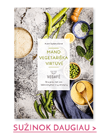 """MANO VEGETARIŠKA VIRTUVĖ: daugiau nei 100 laktovegetarinių receptų, kuriais dalijasi vegetarinių kavinių """"Vegafé"""" įkūrėja"""