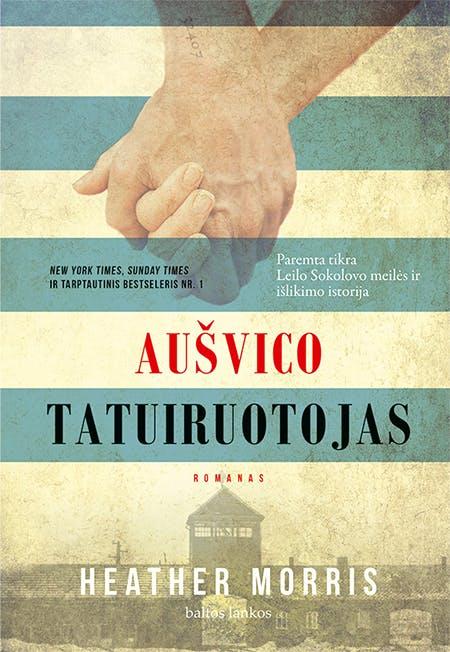 Aušvico tatuiruotojas / BALTOS LANKOS