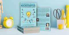 """Ar vadovas """"Įgyvendink idėją per Kickstarter"""" vertas dėmesio?"""
