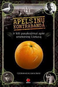 Apelsinų kontrabanda arba kaip gyveno žmonės prie Smetonos