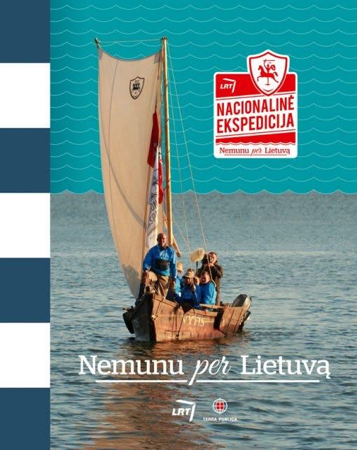Nacionalinė ekspedicija: Nemunu per Lietuvą