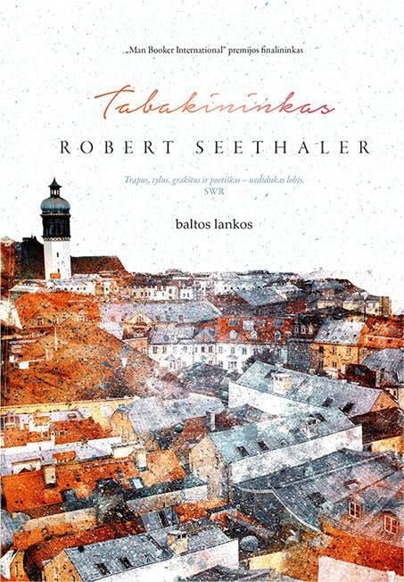 """TABAKININKAS: """"Man Booker International"""" premijos finalininko romanas"""