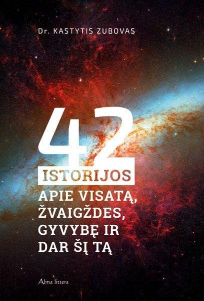42 istorijos apie visatą, žvaigždes, gyvybę ir dar šį tą