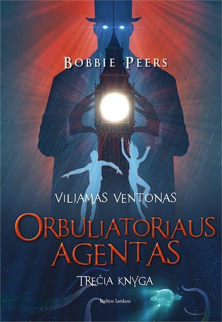 ORBULIATORIAUS AGENTAS. Viljamas Ventonas. 3 knyga. Nauji Viljamo Ventono – geriausio pasaulyje kodų šifruotojo – nuotykiai