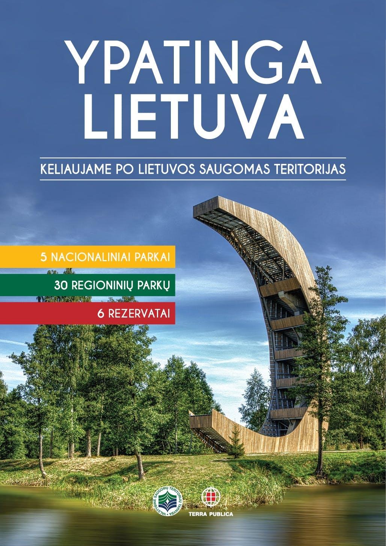Ypatinga Lietuva. Keliaujame po Lietuvos saugomas teritorijas